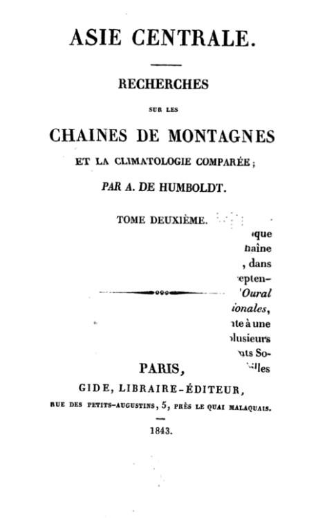 Asie centrale. Recherches sur les chaines de montagne et la climatologie comparee (1843, 3 t.)